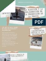Elección y deliberación en la producción de la praxis