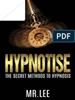 Hypnotise_ The Secret Methods to Hypnosis ( PDFDrive.com ) (1)