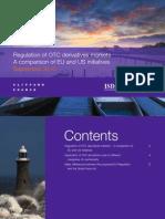 Regulation of OTC Derivatives Markets; A Comparison of EU and US Initiatives