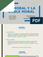 LA MORAL Y LA DOBLE MORAL