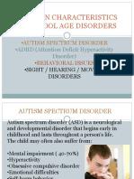 1. COMMON CHARACTERISTICS OF SCHOOL AGE DISORDERS