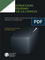 La construcción de la utilidad social de la ciencia Investigadores en Biotecnología frente al mercado Leonardo Silvio Vaccarezza Juan Pablo Zabala