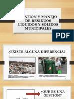 GESTIÓN Y MANEJO DE RESIDUOS LÍQUIDOS Y SÓLIDOS MUNICIPALES.pptx