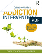 Louise Stanger_ Lee Weber - The Definitive Guide to Addiction Interventions_ A Collective Strategy (2018, Routledge).pdf