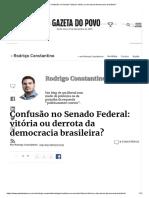 Confusão no Senado Federal_ vitória ou derrota da democracia brasileira_