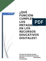 La función que cumplen los metadatos en los recursos educativos digitales es volver los recursos educativos digitales en información legible para los equipos de cómputo