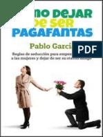 Cómo-dejar-de-ser-pagafantas_-Reglas-de-seducción-para-empezar-a-atraer-a-las-mujeres-y-dejar-de-ser-su-eterno-amigo-Spanish-Edition.pdf