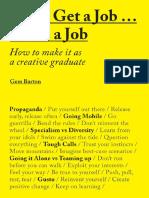 Gem Barton - Don't Get a Job … Make a Job_ How to Make it as a Creative Graduate-Laurence King Publishing Ltd (2016).pdf