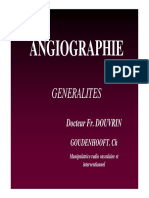 ANGIOGRAPHIE GENERALITES. Docteur Fr. DOUVRIN. GOUDENHOOFT. Ch. Manipulatrice Radio Vasculaire Et Interventionnel