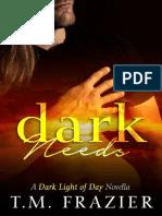 T. M. Frazier - The Dark Light of Day #1.5 - Dark Needs [revisado]