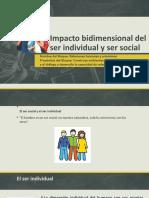 ORIENTACION EDUCATIVA IV Impacto bidimensional del ser individual y ser social
