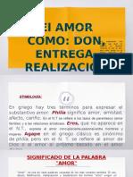 EL AMOR, DON, ENTREGA, REALIZACION.pptx