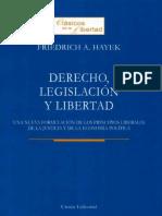 Hayek Friedrich Derecho, legislacion y libertad.pdf