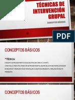 TÉCNICAS DE INTERVENCIÓN GRUPAL INTRODUCCION Y CONCEPTOS BACICOS