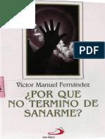 Victor Manuel Fernández, Por Que no termino de sanrme