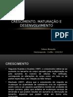 AULA CRESCIMENTO, MATURAÇÃO E DESENVOLVIMENTO