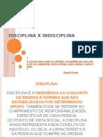 Disciplina x Indisciplina
