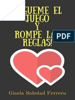 !SIGUEME EL JUEGO Y ROMPE LAS REGLAS! - Gisela Soledad Ferrero.pdf