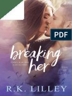 02 Breaking Her - R.K. Lilley.pdf