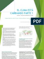 Nuestro clima está cambiando Parte 1.pptx