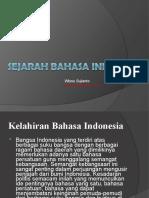 sejarahbahasaindonesia-100211170332-phpapp02