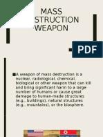 MASS DESTRUCTION WEAPON