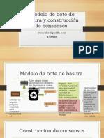 Modelo de bote de basura y construcción de consensos