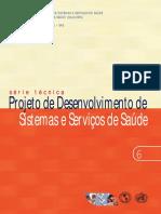 Projeto de Desenvolvimento de Sistemas e Servicos de Saude Serie Tecnica n 06 [443 090212 SES MT]