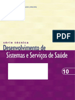 Projeto de Desenvolvimento de Sistemas e Servicos de Saude Serie Tecnica n 10 [443 090212 SES MT]
