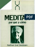 Graf Dukheim Karlfried - Meditar Porque Y Como