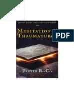 Frater R.C. Meditation and Thaumaturgy (The Tehuti Manuscripts XIII)