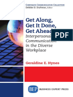 (Corporate communication collection) Hynes, Geraldine E - Get along, get it done, get ahead _ interpersonal communication in the diverse workplace-Business Expert Press (2015).pdf