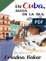Lo que pasa en Cuba se queda en la isla - Ariadna Baker.pdf