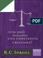 02. R. C. Sproul - ¿Cómo Puedo Desarrollar una Conciencia Cristiana.pdf · versión 1.pdf