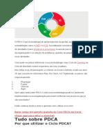 O PDCA é uma metodologia de aprimoramento da gestão