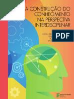 A CONSTRUÇÃO DO CONHECIMENTO NA PERSPECTIVA INTERDISCIPLINAR completo.pdf