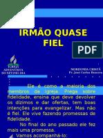 05-IRMÃO QUASE FIEL