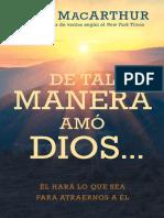 MaCARTHUR,  John. (2019) De tal manera amo Dios... Él hará lo que sea para atraernos a Él. Portavoz.pdf