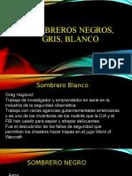 Sombreros Negros, Gris, Blanco