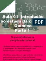 1.0.apresentaçao.introduçao a quimica.aula 1.pptx.pptx