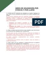 CUESTIONARIO DE SOLDADURA POR RESISTENCIA Y POR LLAMA