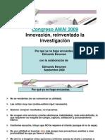 12 Innovación, reinventado la investigación Por qué ya no hago encuestas Edmundo y Eduardo Berumen Berumen