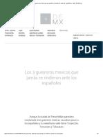 Los 3 guerreros mexicas que jamás se rindieron ante los españoles - Más de México