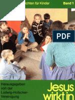 Biblische Geschichten für Kinder - Band 1 - Jesus wirkt in der Kraft Gottes
