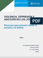 Violencia, depresión y adicción en los jóvenes.