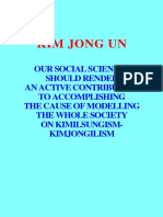 KIM JONG UN - OUR SOCIAL SCIENCES SHOULD RENDER AN ACTIVE CONTRIBUTION TO ACCOMPLISHING THE CAUSE OF MODELLING THE WHOLE SOCIETY ON KIMILSUNGISM-KIMJONGILISM