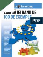 Cum Sa Iei Banii UE - 100 de Exemple - Martie 2010