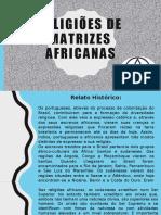 Religiões de Matrizes Africanas - Apresentação