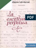 La escritura perpetua - Francisco Umbral.epub
