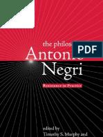 Murphy and Mustapha, The Philosophy of Antonio Negri. Pluto Press, 2005.